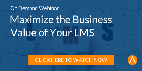 Watch the On-Demand Webinar: Maximize the Business Value of Your LMS