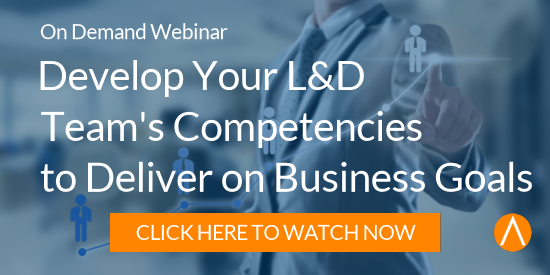 Watch the On-Demand Webinar: Develop Your L&D Team's Competencies to Deliver on Business Goals