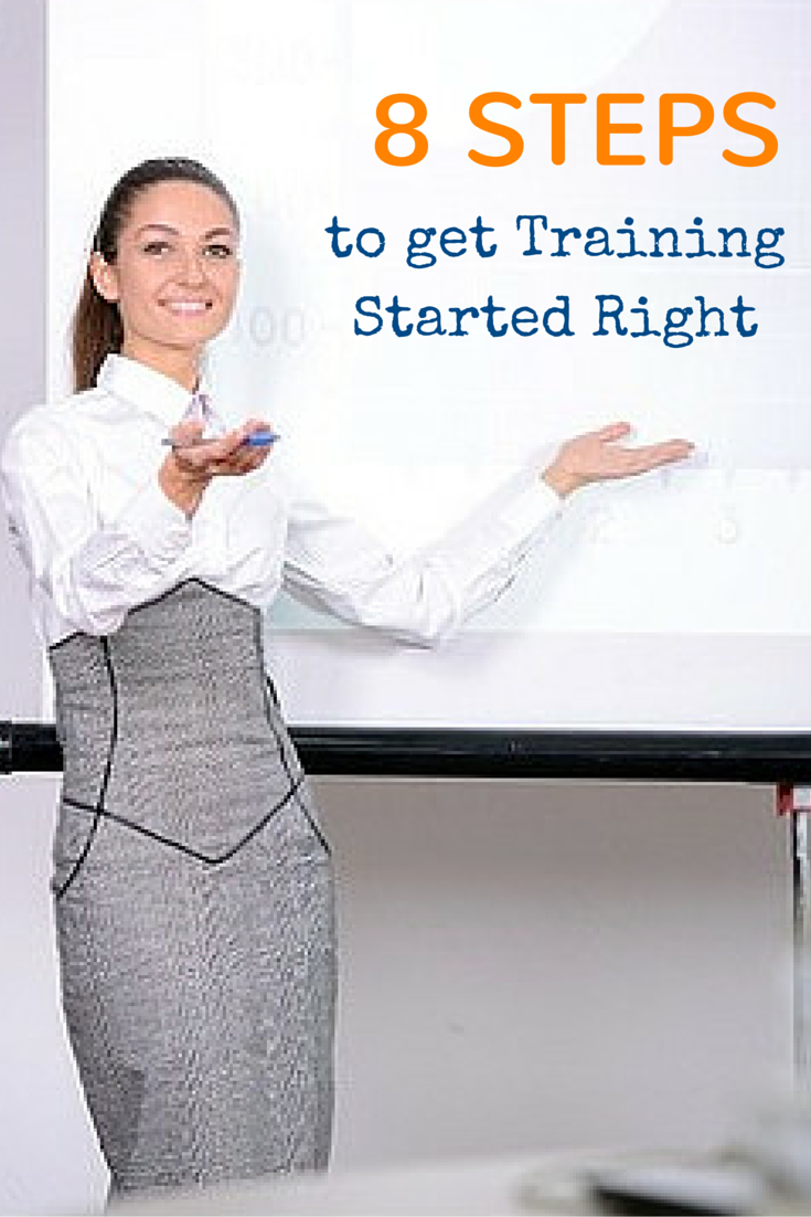 8 Steps to Get Training Initiatives Started Off Right